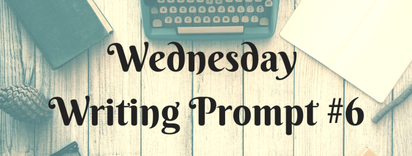 Wednesday Writing Prompt #6 header