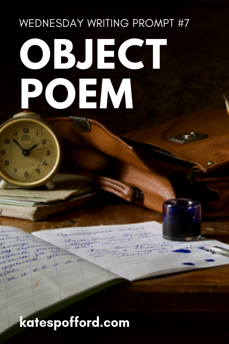 Wednesday Writing Prompt #7: Object Poem