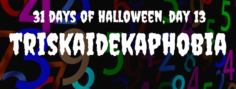 31 Days of Halloween: Triskaidekaphobia