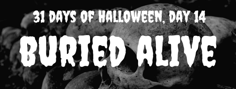 31 Days of Halloween: Buried Alive