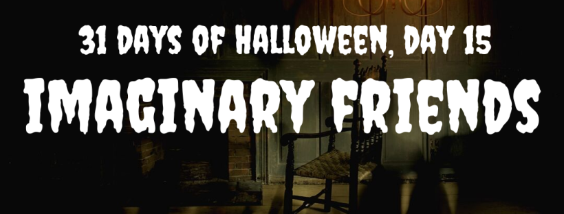 31 Days of Halloween: Imaginary Friends