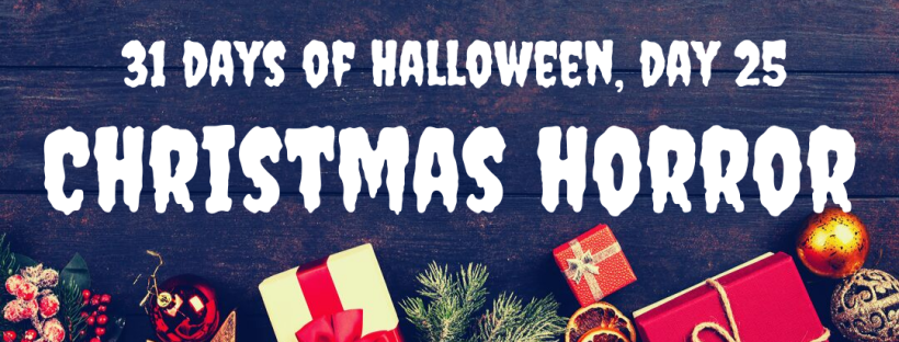 31 Days of Halloween, Day 25: Christmas Horror