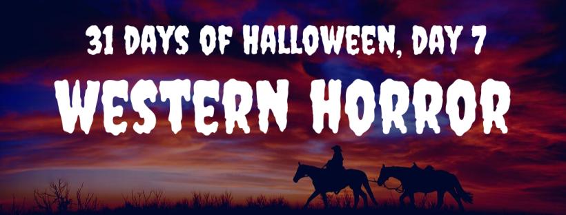 31 Days of Halloween Day 7: Western Horror