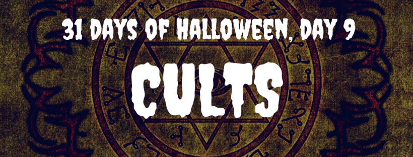 31 Days of Halloween: Cults