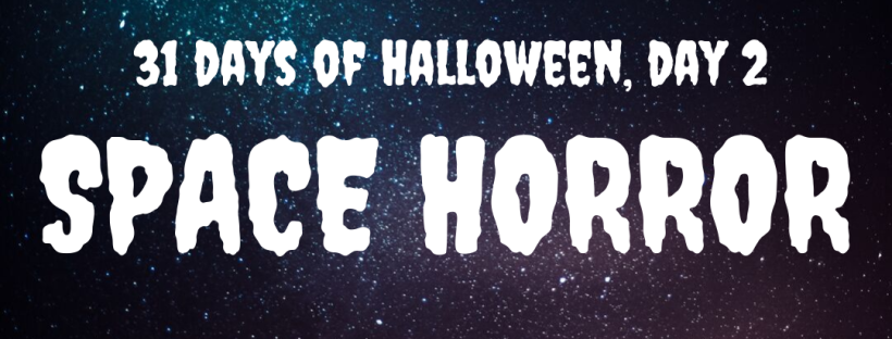 31 Days of Halloween, Day 2: Space Horror