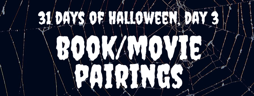 31 Days of Halloween, Day 3: Book / Movie Pairings